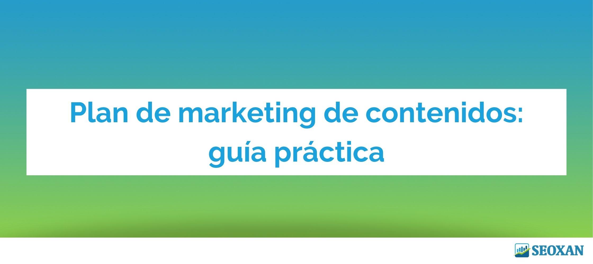 Plan de marketing de contenidos: guía práctica