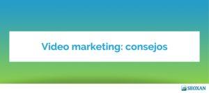 Video marketing: consejos