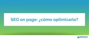 SEO on page: ¿cómo optimizarlo?