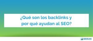 ¿Qué son los backlinks y por qué ayudan al SEO?