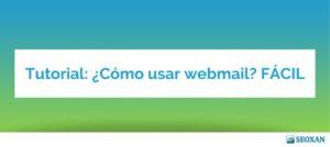 Tutorial: ¿Cómo usar webmail? FÁCIL