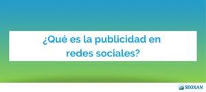 ¿Qué es la publicidad en redes sociales?