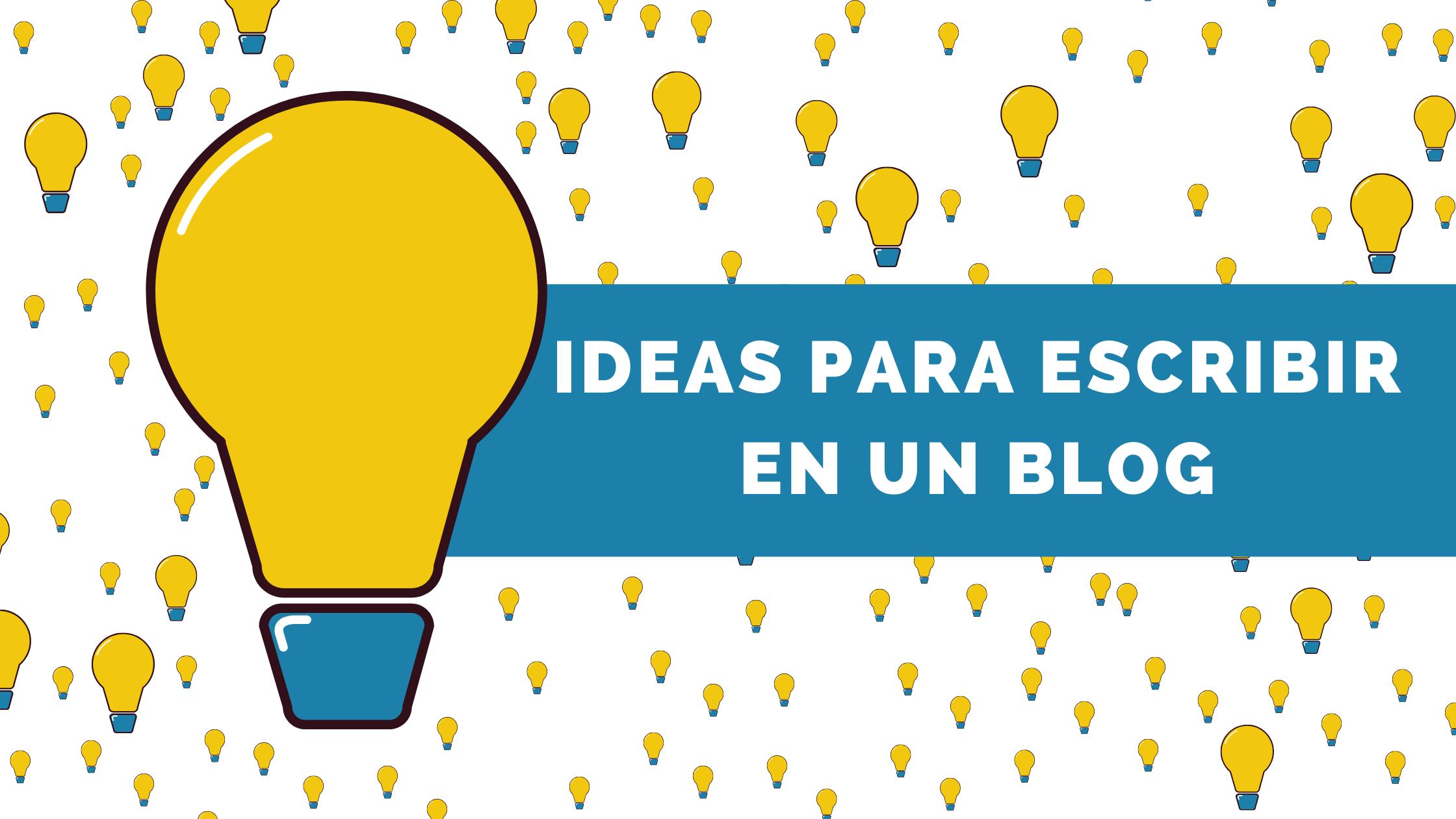 ideas para escribir en un blog