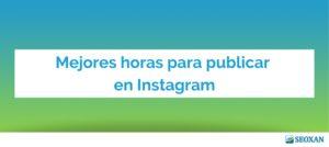 Mejores horas para publicar en Instagram